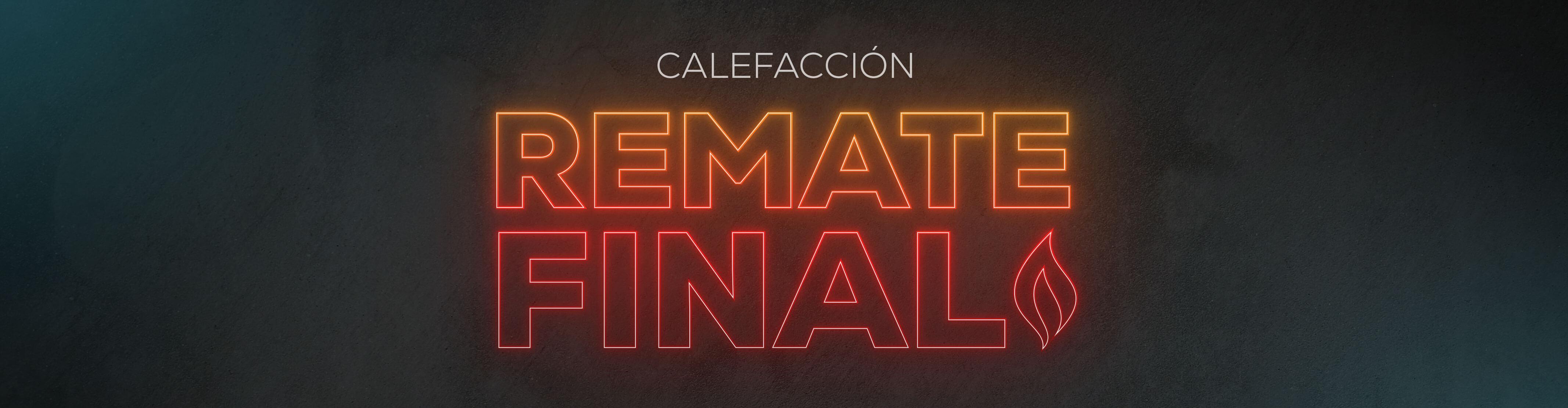 Remate Final Calefacción